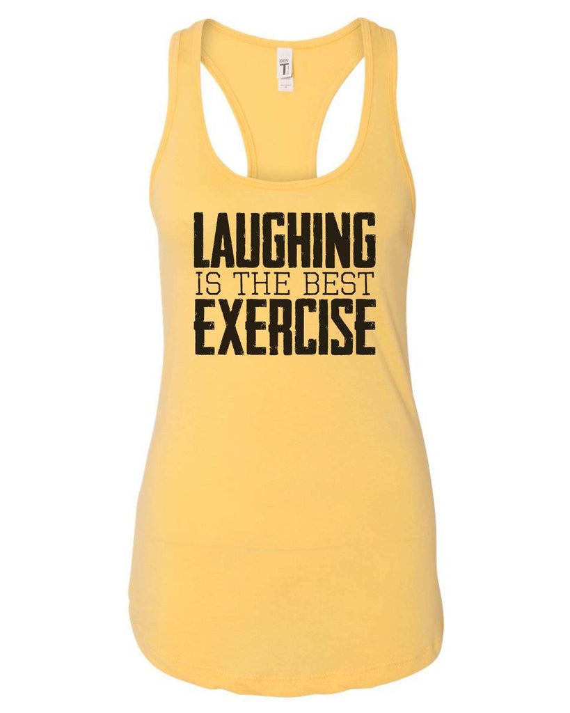 Womens Laughing Is The Best Exercise Grapahic Design Fitted Tank Top Funny Shirt Small / Yellow