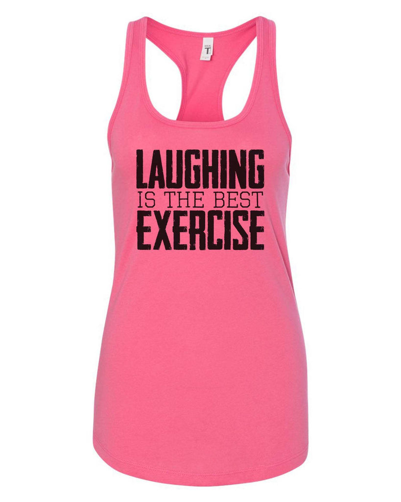 Womens Laughing Is The Best Exercise Grapahic Design Fitted Tank Top Funny Shirt Small / Fuchsia
