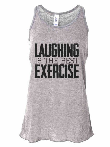 Laughing Is The Best Exercise - Bella Canvas Womens Tank Top - Gathered Back & Super Soft Funny Shirt Small / Gray