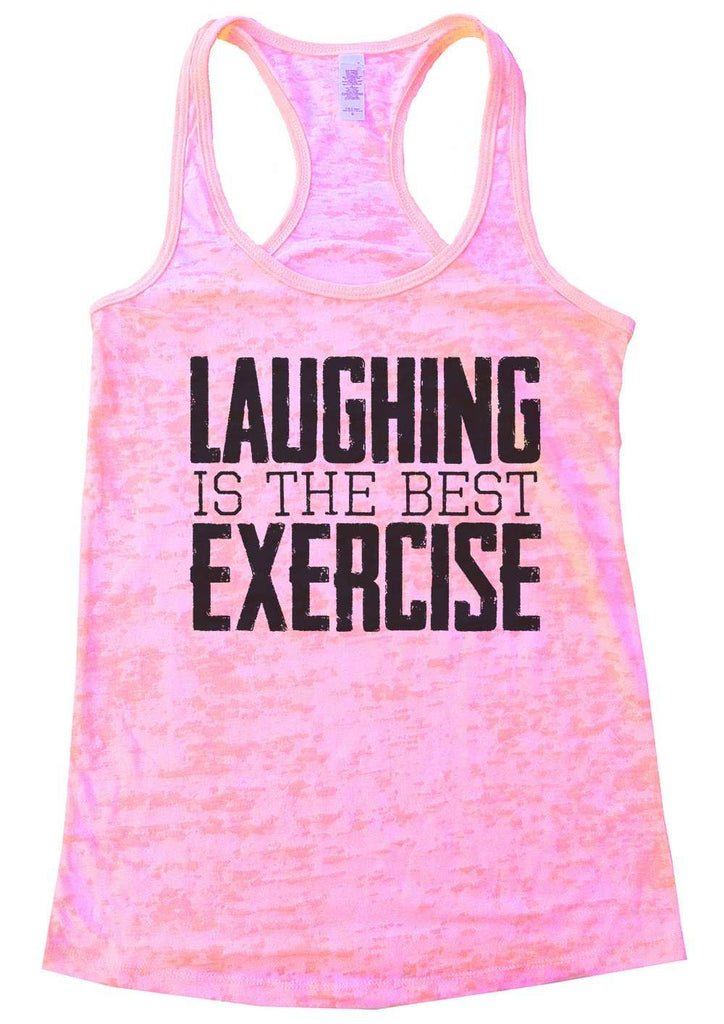 Laughing Is The Best Exercise Womens Burnout Tank Top By Funny Threadz Funny Shirt Small / Light Pink
