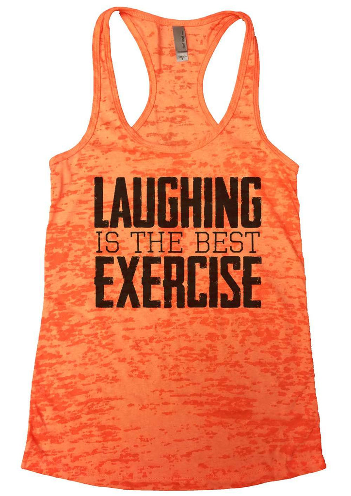 Laughing Is The Best Exercise Womens Burnout Tank Top By Funny Threadz Funny Shirt Small / Neon Orange