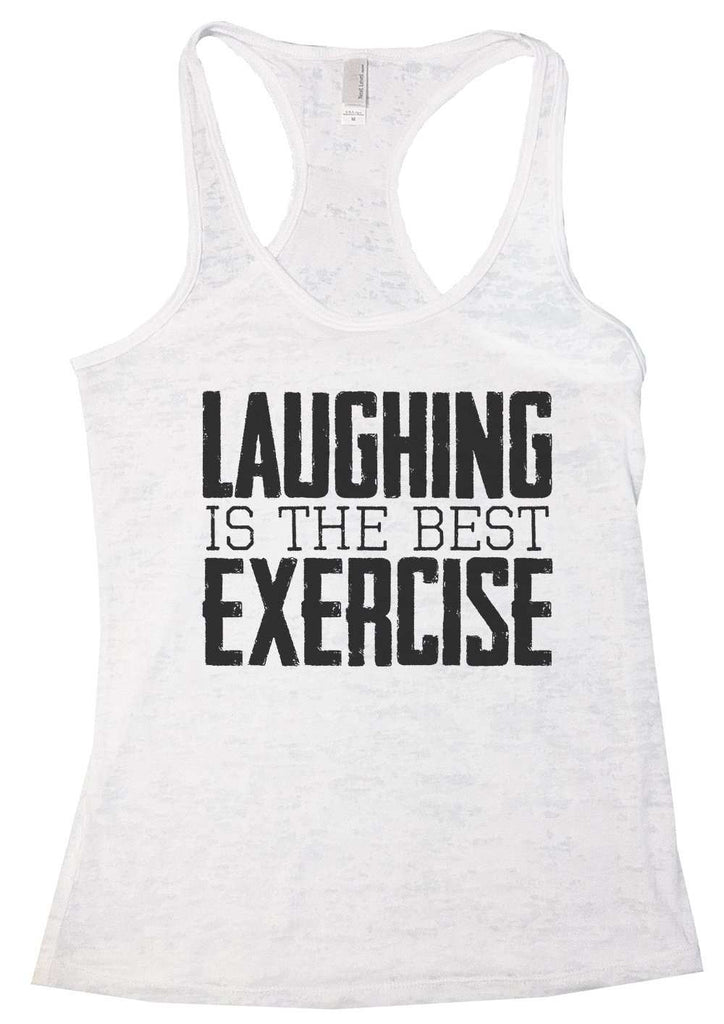 Laughing Is The Best Exercise Womens Burnout Tank Top By Funny Threadz Funny Shirt Small / White