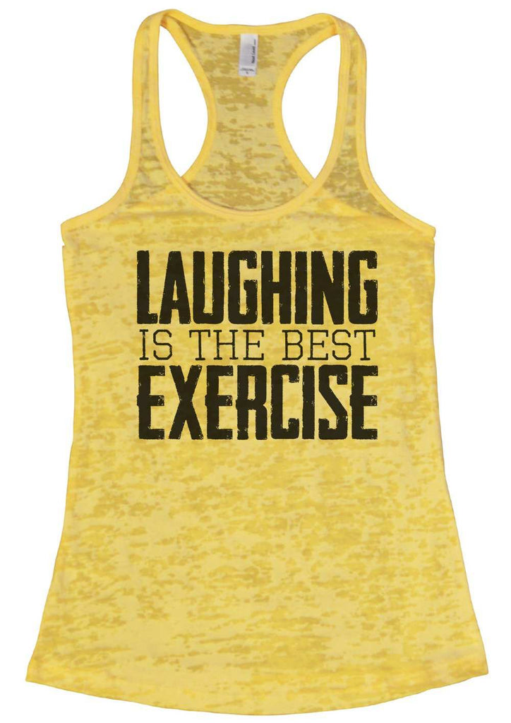 Laughing Is The Best Exercise Womens Burnout Tank Top By Funny Threadz Funny Shirt Small / Yellow