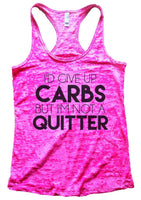 I'D Give Up Carbs But I'M Not A Quitter Womens Burnout Tank Top By Funny Threadz Funny Shirt Small / Shocking Pink