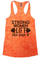 Strong Women Lift Each Other Up Womens Burnout Tank Top By Funny Threadz Funny Shirt Small / Neon Orange