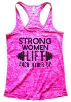 Strong Women Lift Each Other Up Womens Burnout Tank Top By Funny Threadz Funny Shirt Small / Shocking Pink