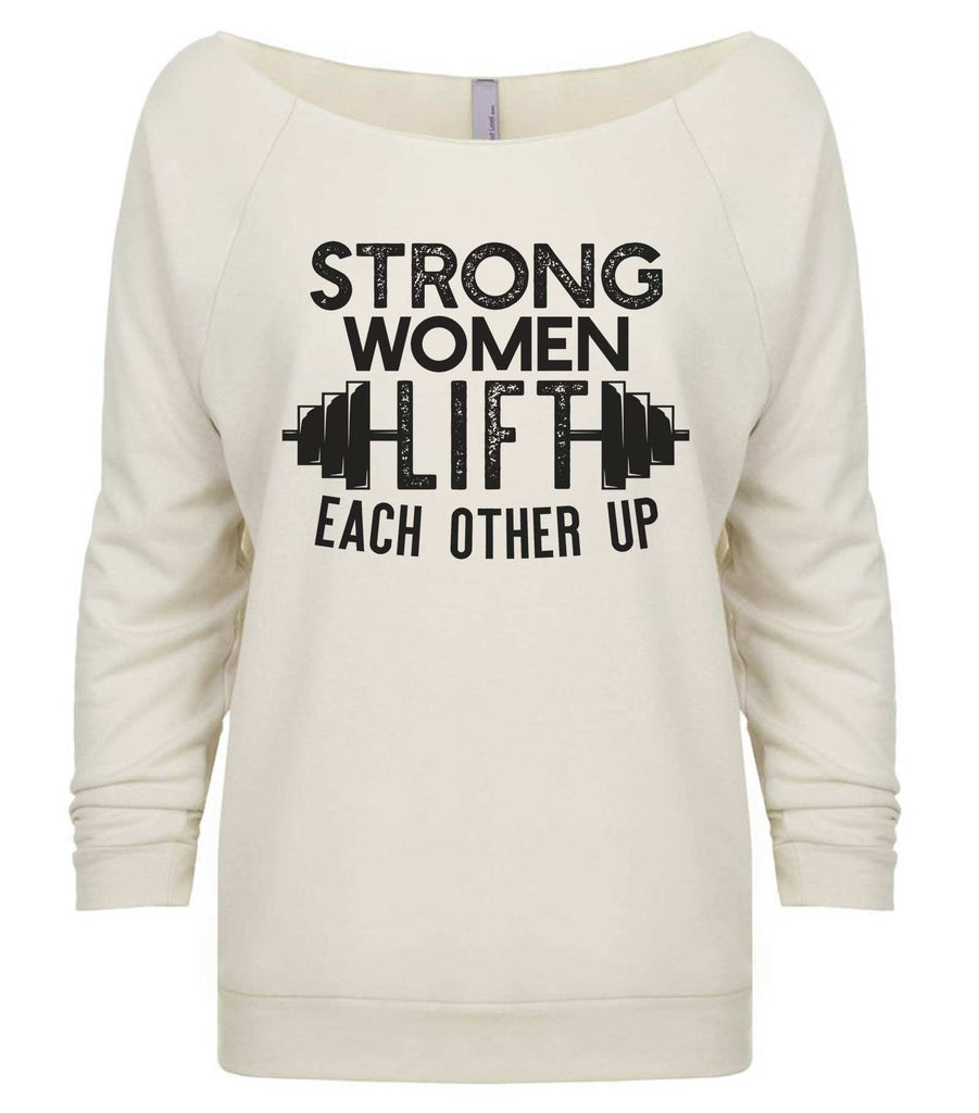 Strong Women Lift Each Other Up 3/4 Sleeve Raw Edge French Terry Cut - Dolman Style Very Trendy Funny Shirt Small / Beige