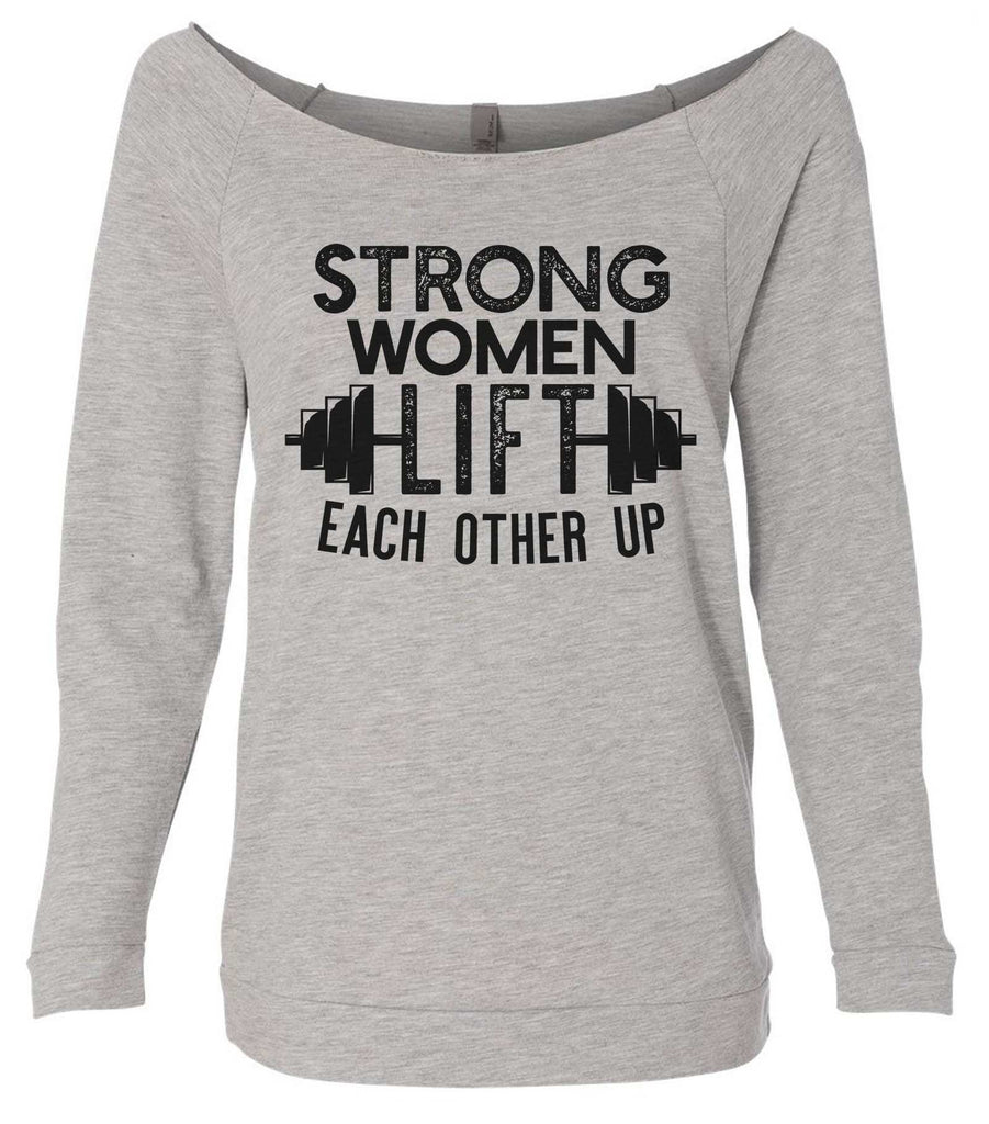 Strong Women Lift Each Other Up 3/4 Sleeve Raw Edge French Terry Cut - Dolman Style Very Trendy Funny Shirt Small / Grey