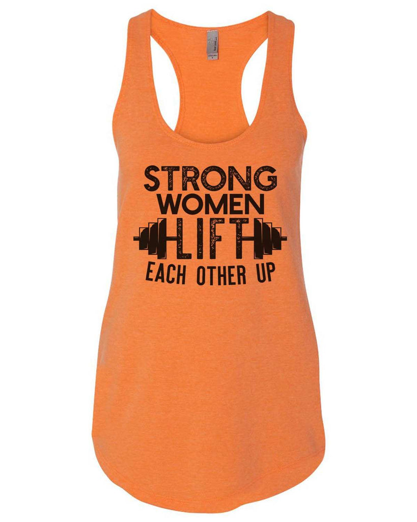 Strong Women Lift Each Other Up Womens Workout Tank Top Funny Shirt Small / Neon Orange