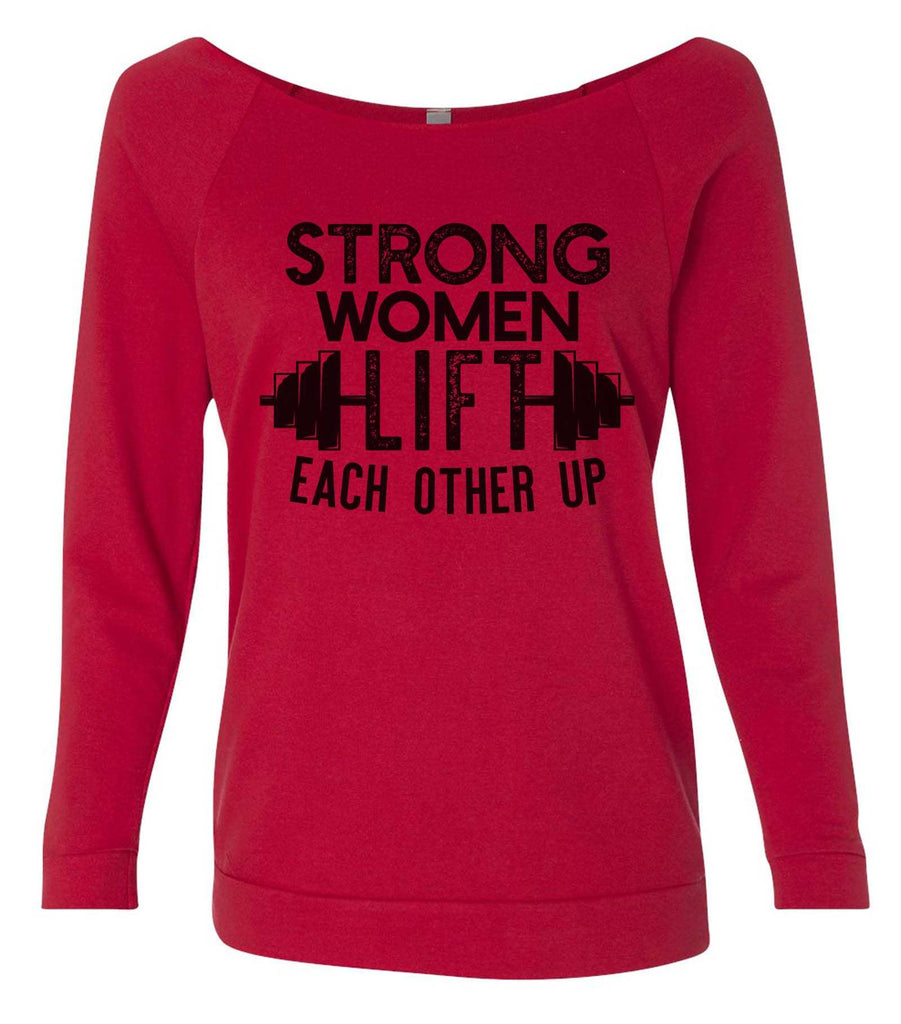 Strong Women Lift Each Other Up 3/4 Sleeve Raw Edge French Terry Cut - Dolman Style Very Trendy Funny Shirt Small / Red