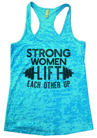 Strong Women Lift Each Other Up Womens Burnout Tank Top By Funny Threadz Funny Shirt Small / Tahiti Blue