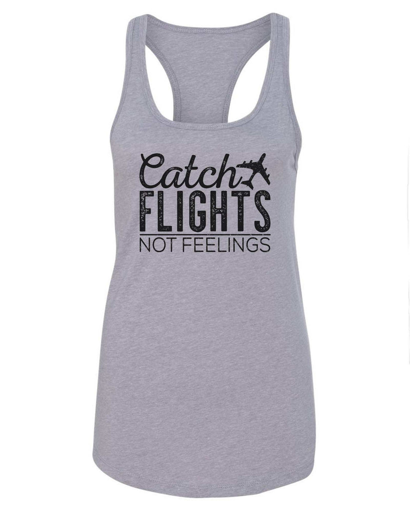 Womens Catch Flights Not Feelings Grapahic Design Fitted Tank Top Funny Shirt Small / Grey