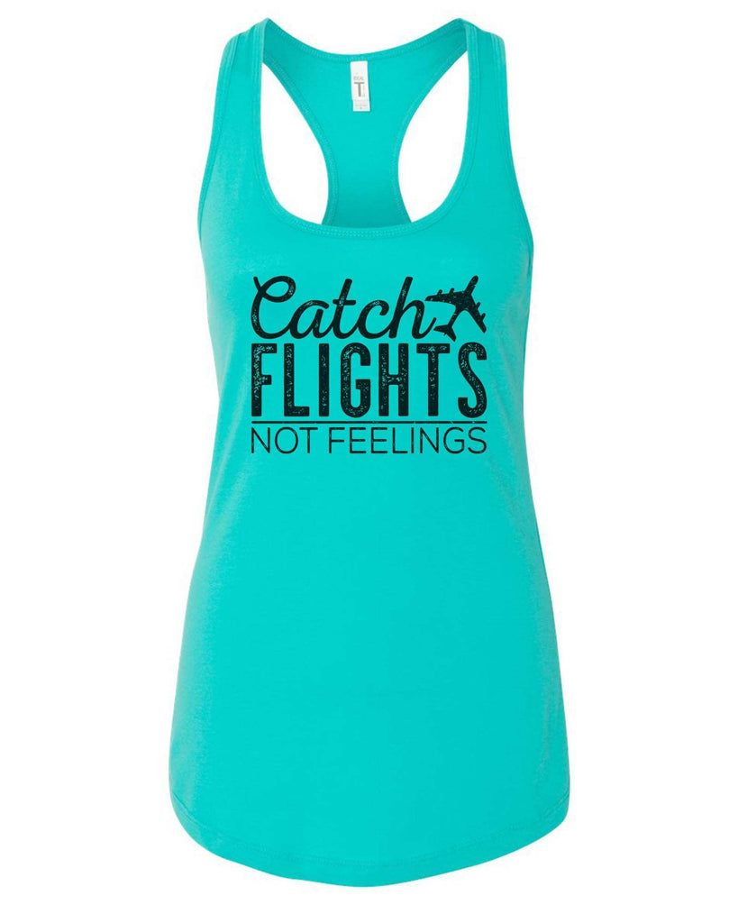Womens Catch Flights Not Feelings Grapahic Design Fitted Tank Top Funny Shirt Small / Sky Blue
