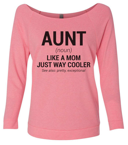 Aunt 3/4 Sleeve Raw Edge French Terry Cut - Dolman Style Very Trendy Funny Shirt Small / Pink