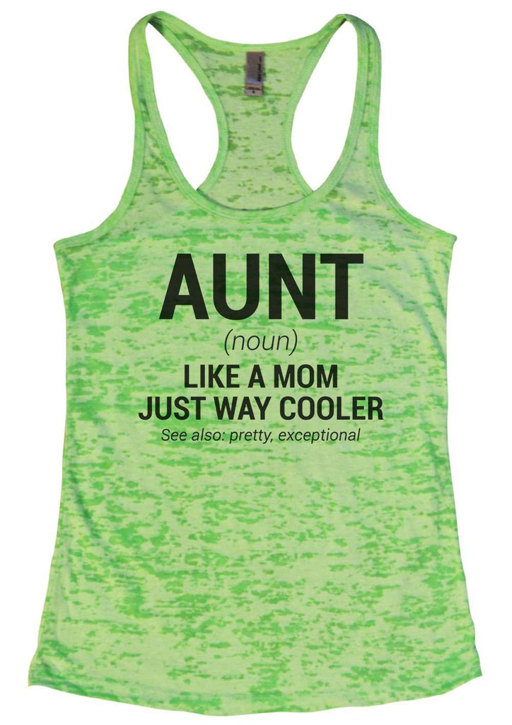 Aunt Womens Burnout Tank Top By Funny Threadz Funny Shirt Small / Neon Green