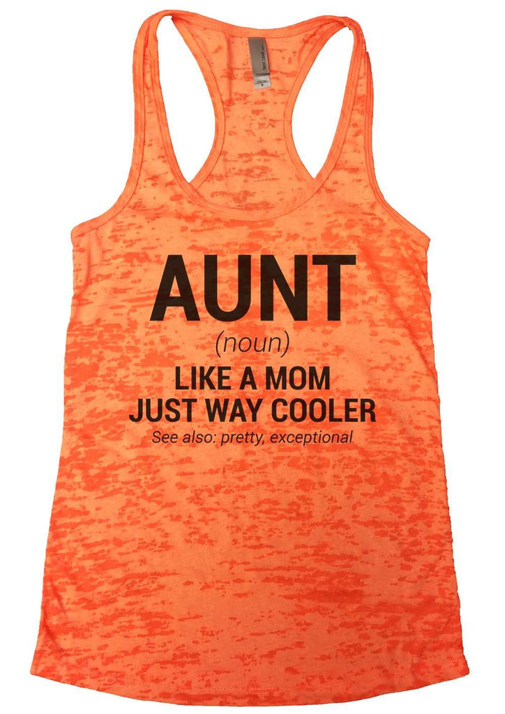 Aunt Womens Burnout Tank Top By Funny Threadz Funny Shirt Small / Neon Orange