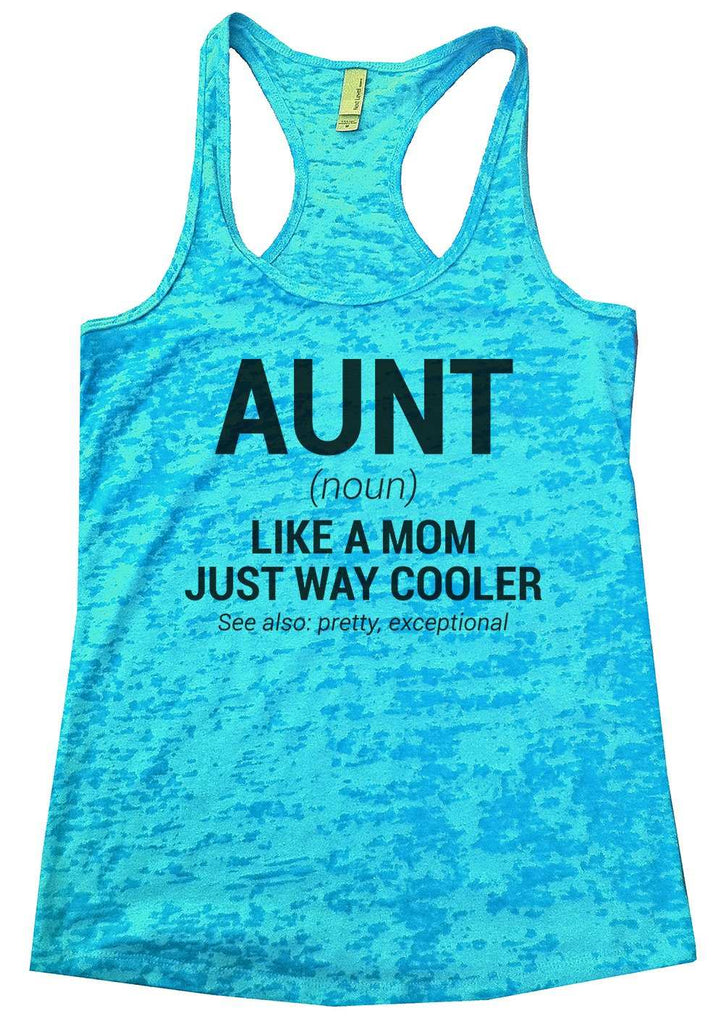 Aunt Womens Burnout Tank Top By Funny Threadz Funny Shirt Small / Tahiti Blue