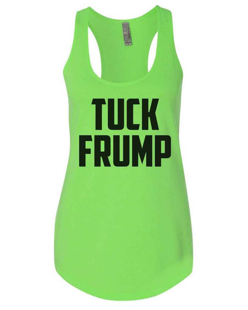 Tuck Frump Womens Workout Tank Top Funny Shirt Small / Neon Green