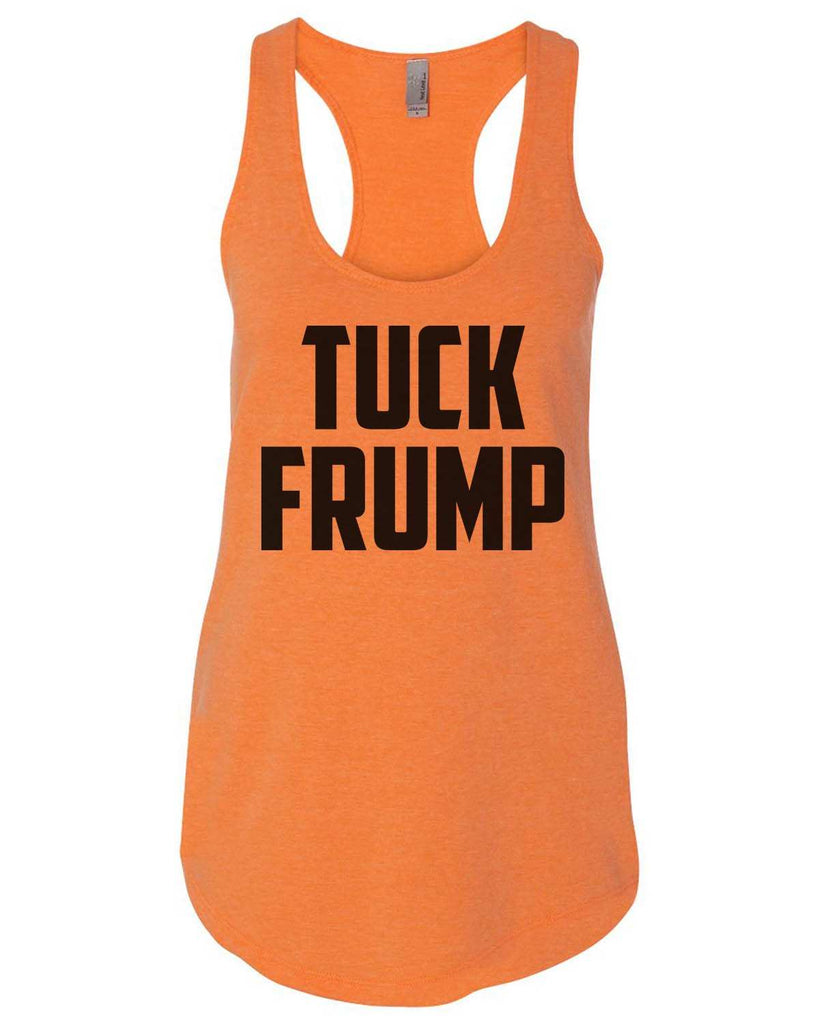 Tuck Frump Womens Workout Tank Top Funny Shirt Small / Neon Orange