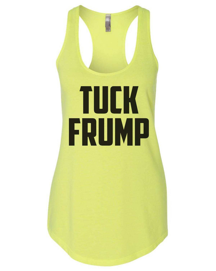 Tuck Frump Womens Workout Tank Top Funny Shirt Small / Neon Yellow