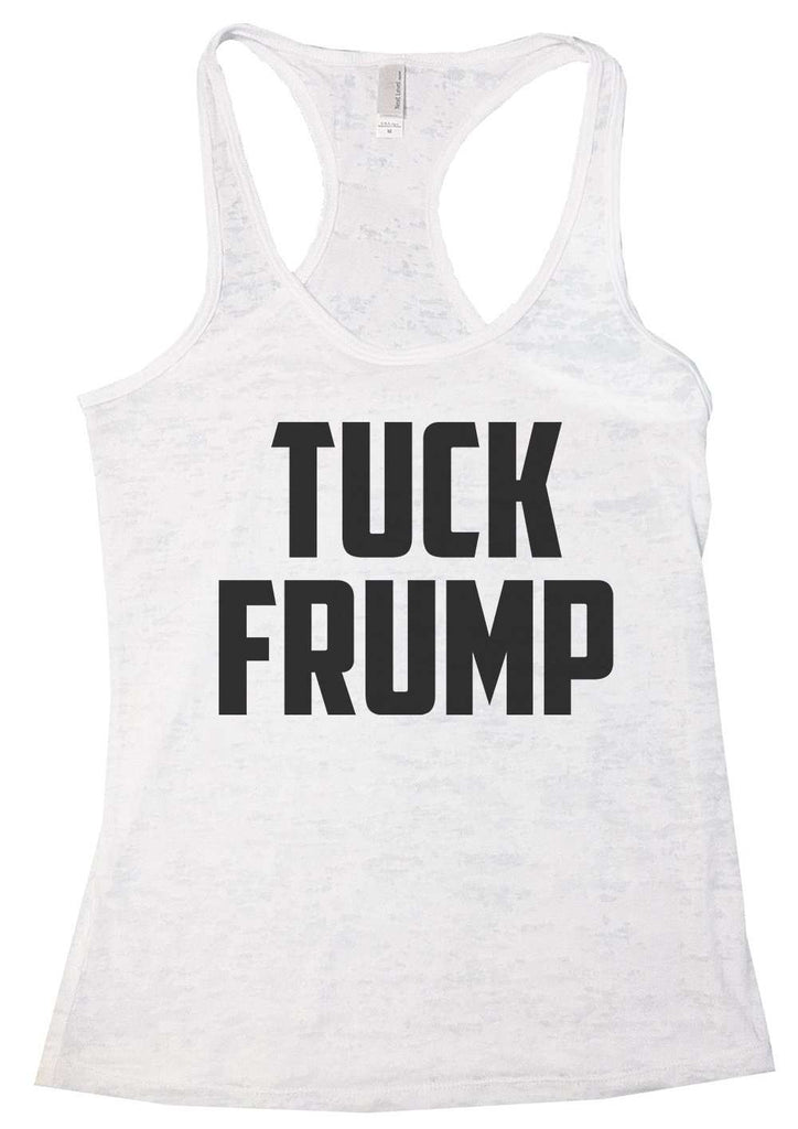 Tuck Frump Womens Burnout Tank Top By Funny Threadz Funny Shirt Small / White