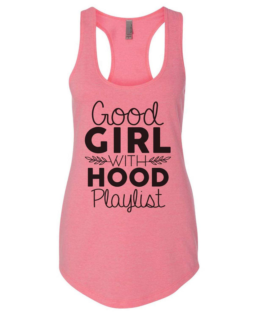 Good Girl With A Hood Playlist Womens Workout Tank Top Funny Shirt Small / Heather Pink