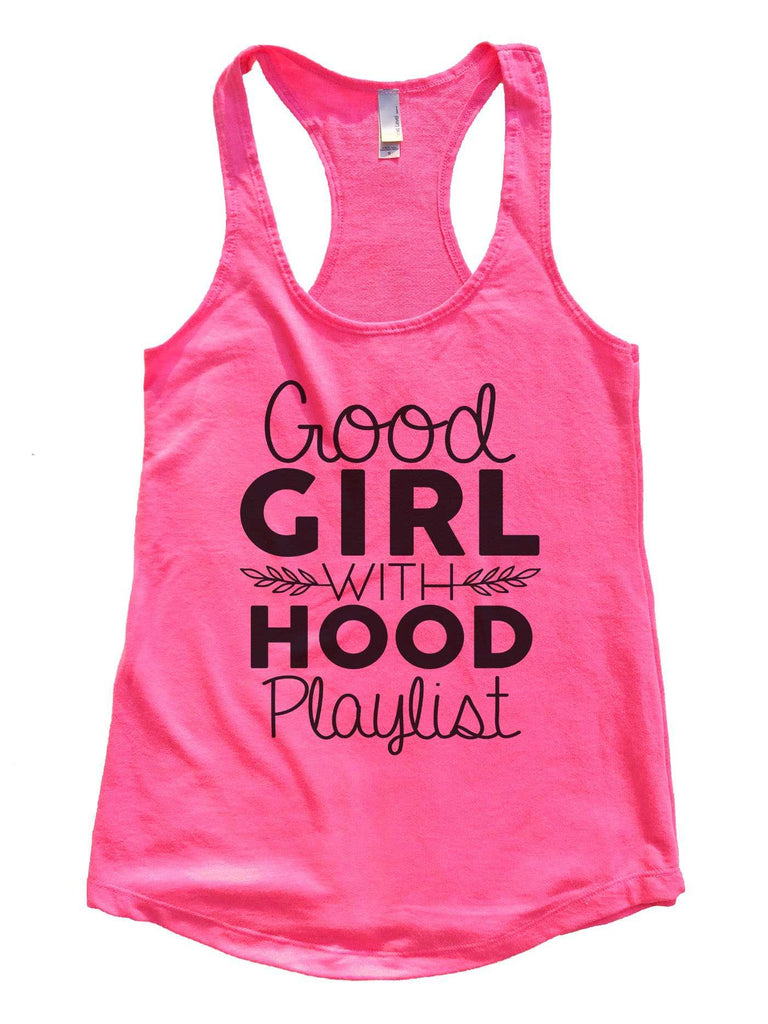 Good Girl With A Hood Playlist Womens Workout Tank Top Funny Shirt Small / Hot Pink