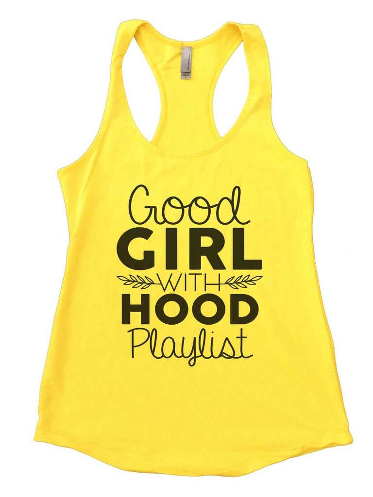 Good Girl With A Hood Playlist Womens Workout Tank Top Funny Shirt Small / Neon Yellow