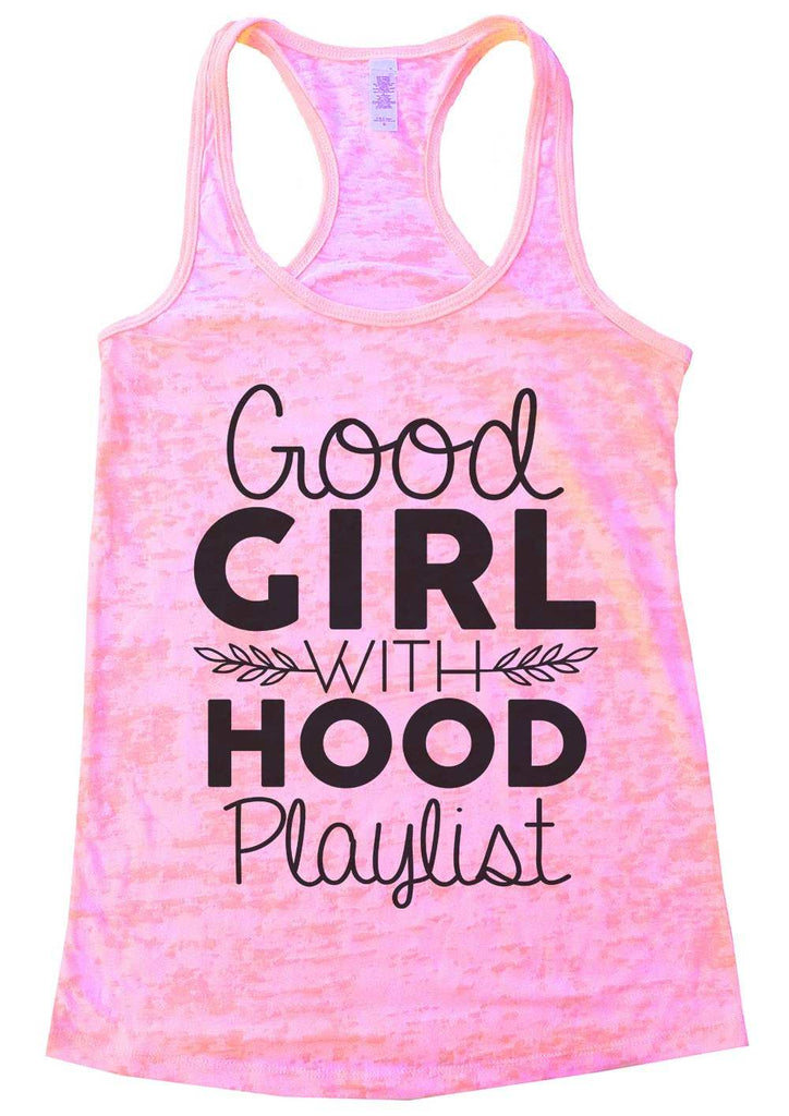 Good Girl With A Hood Playlist Womens Burnout Tank Top By Funny Threadz Funny Shirt Small / Light Pink