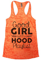 Good Girl With A Hood Playlist Womens Burnout Tank Top By Funny Threadz Funny Shirt Small / Neon Orange
