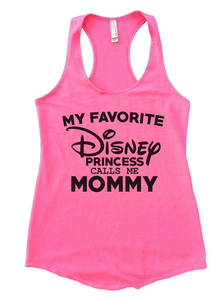 My Favorite Disney Princess Calls Me Mommy Womens Workout Tank Top Funny Shirt Small / Heather Pink