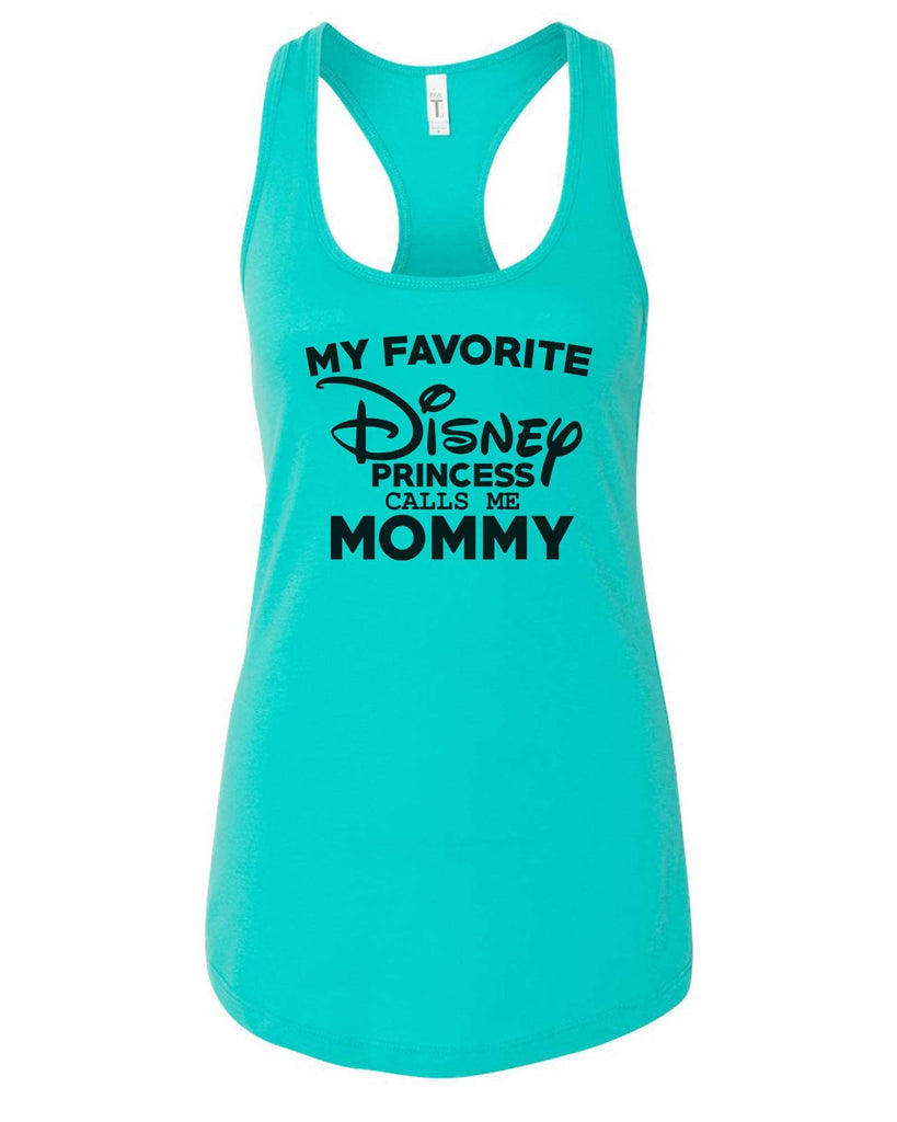 Womens My Favorite Disney Princess Calls Me Mommy Grapahic Design Fitted Tank Top Funny Shirt Small / Sky Blue