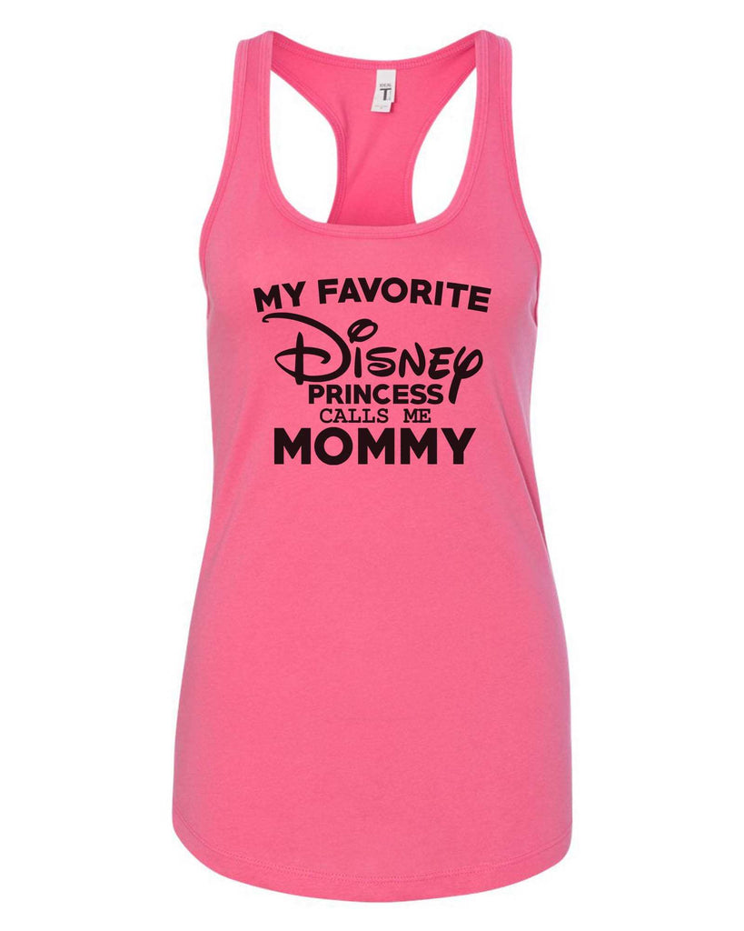 Womens My Favorite Disney Princess Calls Me Mommy Grapahic Design Fitted Tank Top Funny Shirt Small / Fuchsia