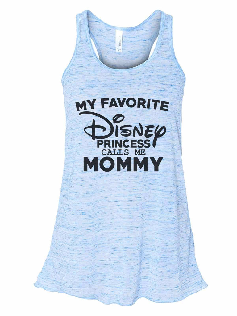 My Favorite Disney Princess Calls Me Mommy - Bella Canvas Womens Tank Top - Gathered Back & Super Soft Funny Shirt Small / Blue Marble
