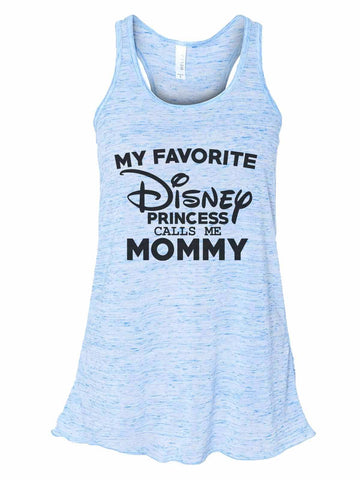 My Favorite Disney Princess Calls Me Mommy - Bella Canvas Womens Tank Top - Gathered Back & Super Soft