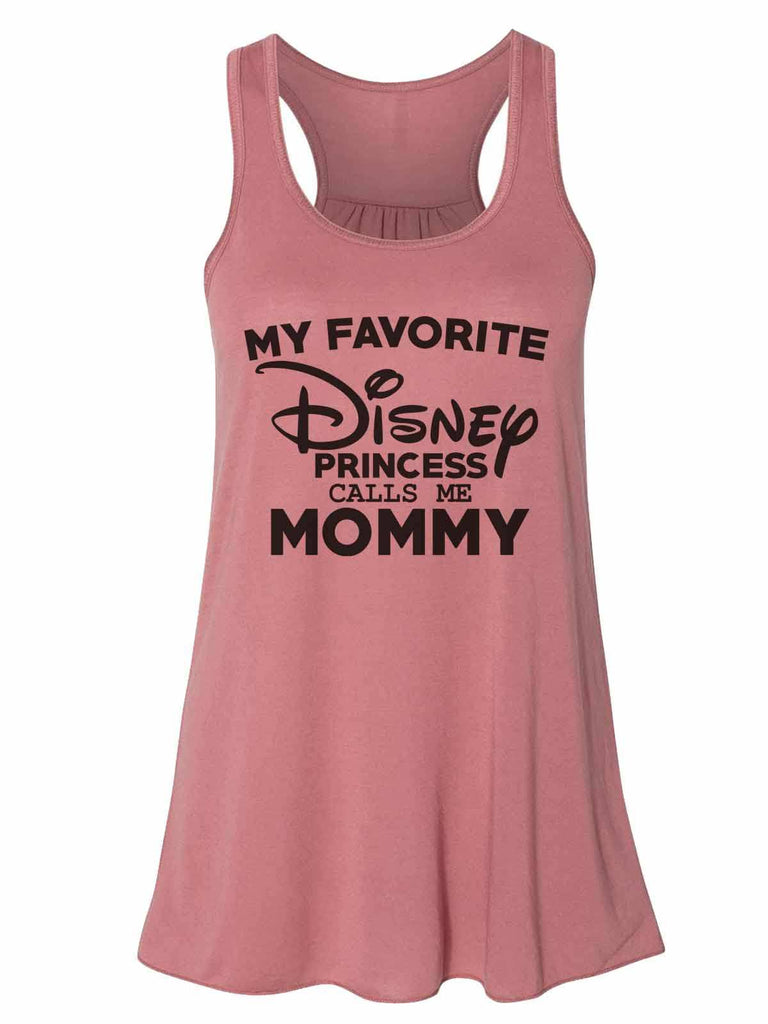 My Favorite Disney Princess Calls Me Mommy - Bella Canvas Womens Tank Top - Gathered Back & Super Soft Funny Shirt Small / Mauve