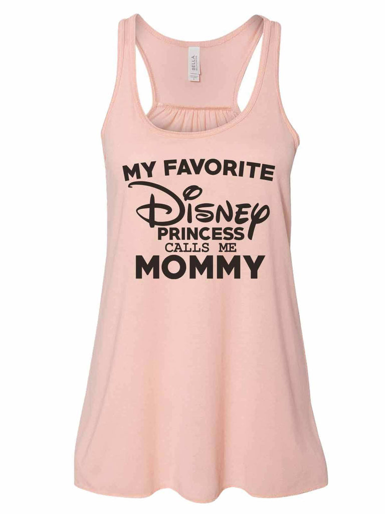 My Favorite Disney Princess Calls Me Mommy - Bella Canvas Womens Tank Top - Gathered Back & Super Soft Funny Shirt Small / Peach