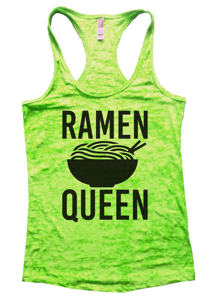 Ramen Queen Burnout Tank Top By Funny Threadz Funny Shirt Small / Neon Green