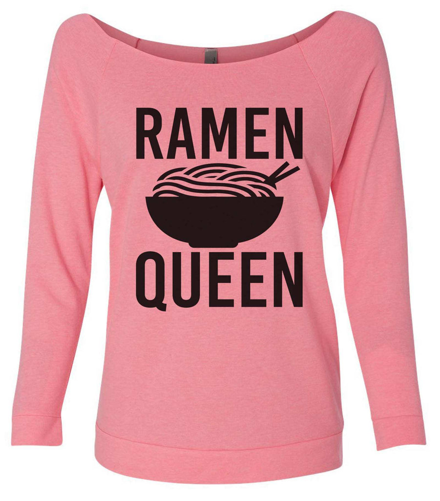 Ramen Queen 3/4 Sleeve Raw Edge French Terry Cut - Dolman Style Very Trendy Funny Shirt Small / Pink