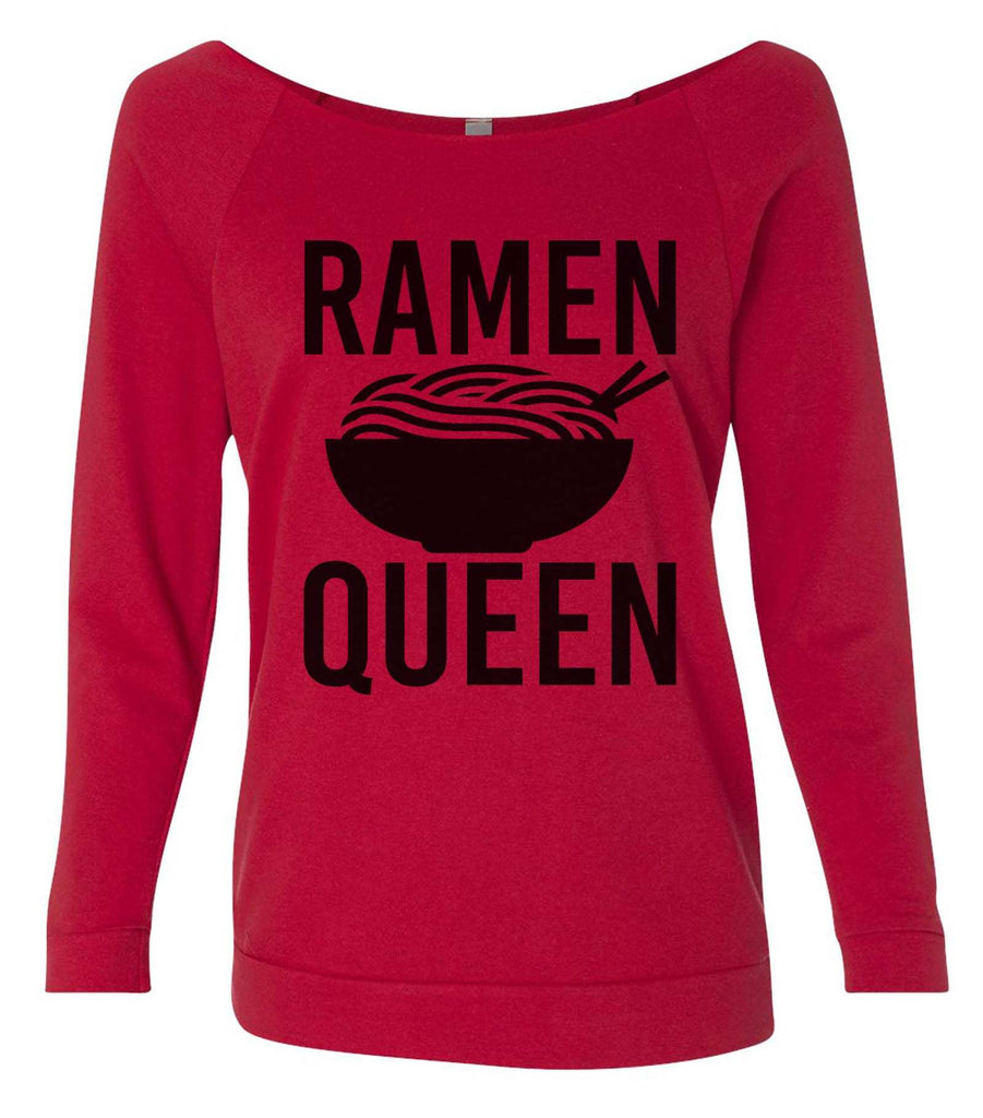 Ramen Queen 3/4 Sleeve Raw Edge French Terry Cut - Dolman Style Very Trendy Funny Shirt Small / Red