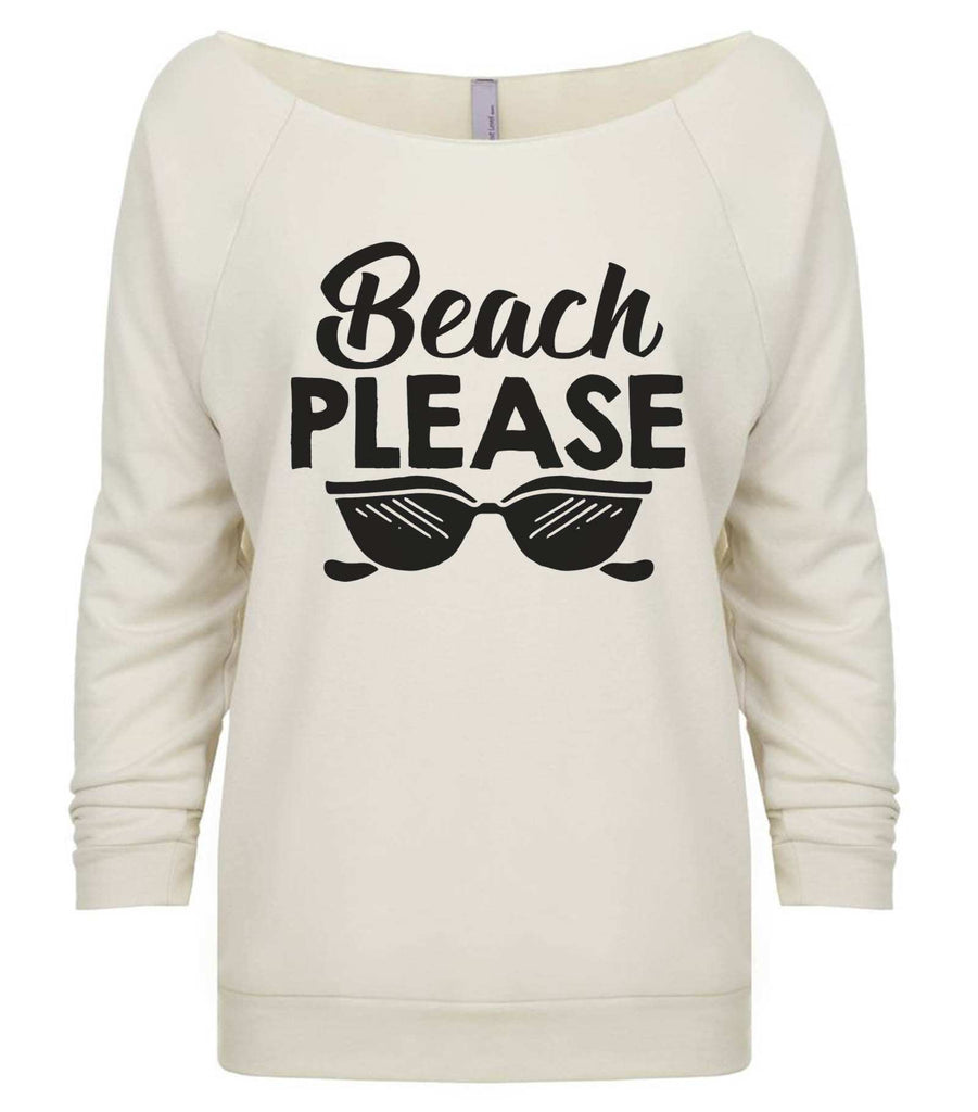 Beach Please 3/4 Sleeve Raw Edge French Terry Cut - Dolman Style Very Trendy Funny Shirt Small / Beige