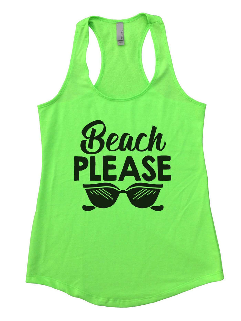 Beach Please Womens Workout Tank Top Funny Shirt Small / Neon Green