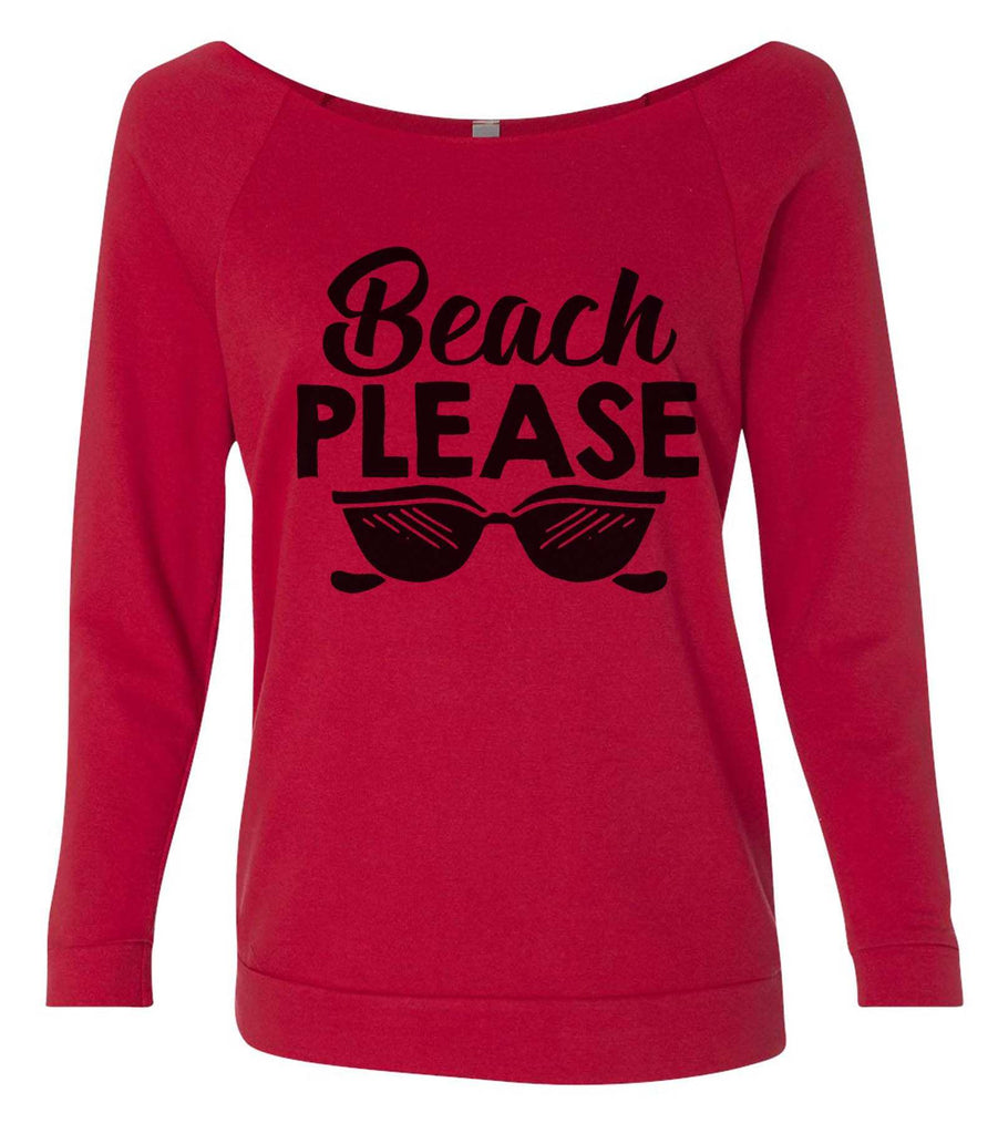 Beach Please 3/4 Sleeve Raw Edge French Terry Cut - Dolman Style Very Trendy Funny Shirt Small / Red