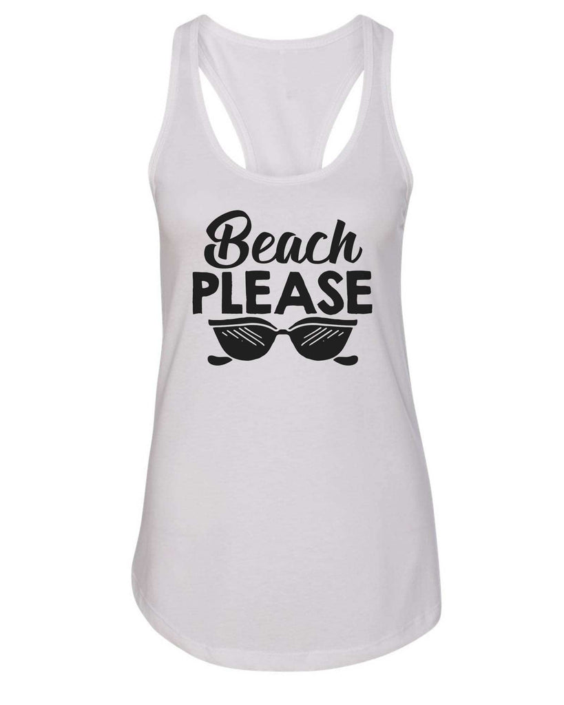Womens Beach Please Grapahic Design Fitted Tank Top Funny Shirt Small / White