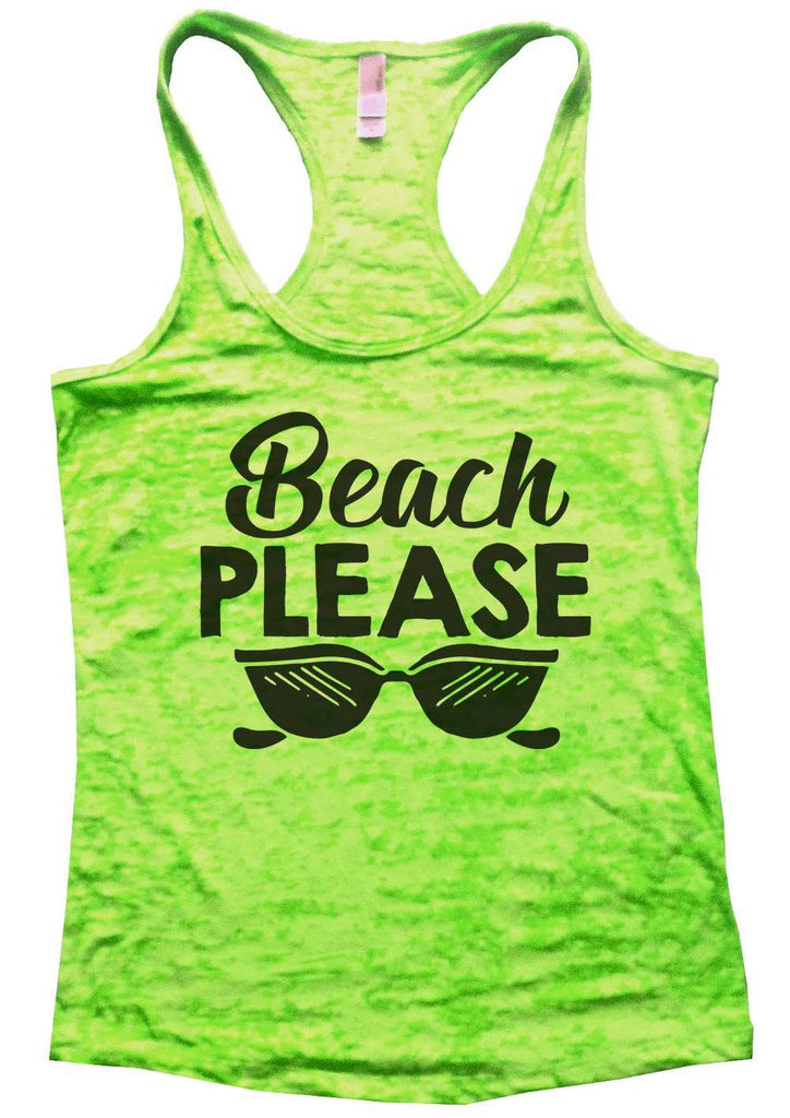 Beach Please Womens Burnout Tank Top By Funny Threadz Funny Shirt Small / Neon Green