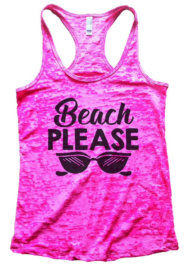 Beach Please Womens Burnout Tank Top By Funny Threadz Funny Shirt Small / Shocking Pink