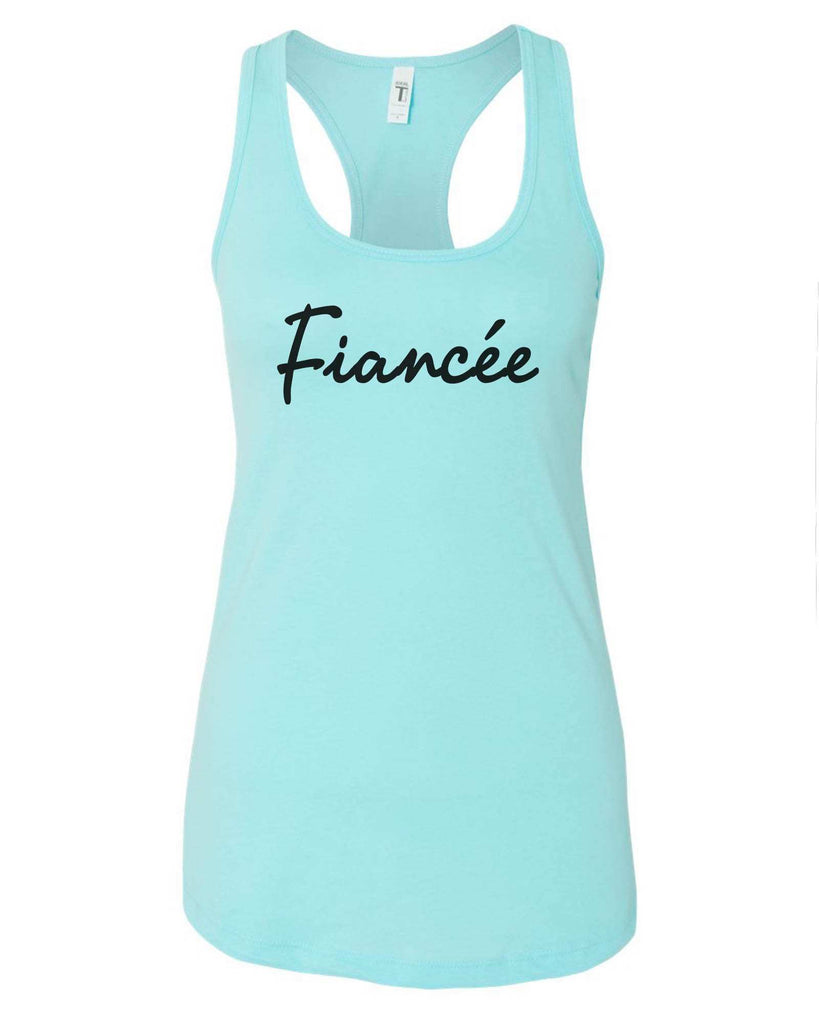 Womens Fiancee Grapahic Design Fitted Tank Top Funny Shirt Small / Cancun