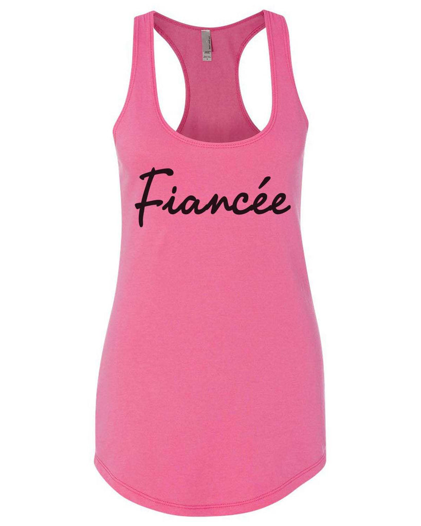 Fiancçe Womens Workout Tank Top Funny Shirt Small / Hot Pink