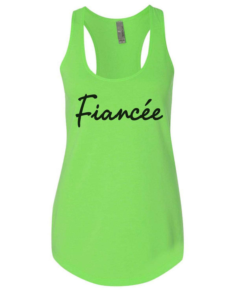 Fiancçe Womens Workout Tank Top Funny Shirt Small / Neon Green