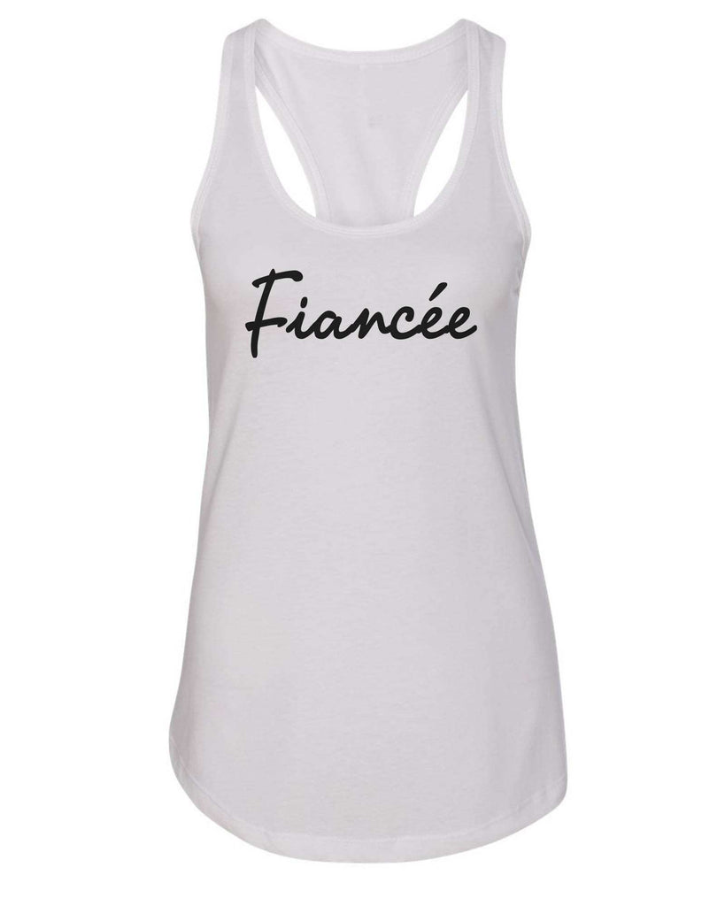 Womens Fiancee Grapahic Design Fitted Tank Top Funny Shirt Small / White